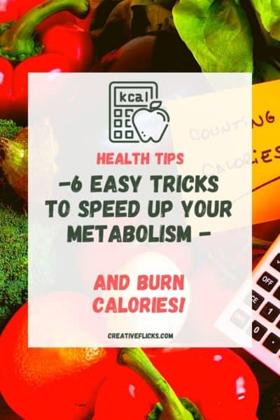 6 Easy Tricks To Speed Up Your Metabolism And Burn Calories